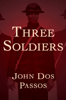 John dos Passos - Three Soldiers  artwork