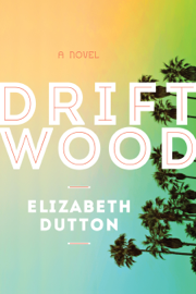 Driftwood - Elizabeth Dutton book summary
