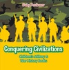 Conquering Civilizations  Childrens Military  War History Books