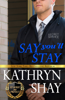 Kathryn Shay - Say You'll Stay  artwork