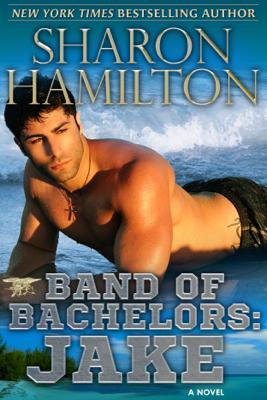 Sharon Hamilton - Band of Bachelors: Jake book