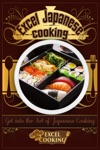 Excel Japanese Cooking Get Into The Art Of Japanese Cooking