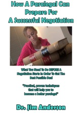 How A Paralegal Can Prepare For A Successful Negotiation: What You Need To Do BEFORE A Negotiation Starts In Order To Get The Best Possible Outcome