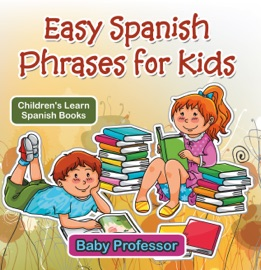 EASY SPANISH PHRASES FOR KIDS  CHILDRENS LEARN SPANISH BOOKS