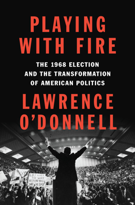 Playing with Fire - Lawrence O'Donnell book
