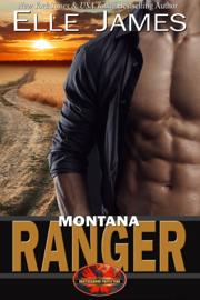 Montana Ranger - Elle James book summary