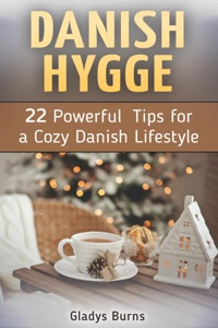 Danish Hygge: 22 Powerful Tips for a Cozy Danish Lifestyle Book Cover
