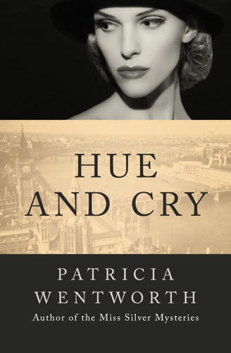 Patricia Wentworth - Hue and Cry