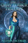 The Gray Tower Trilogy Box Set Books 1-3