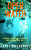Anton Swanepoel - Open Water: Tips and Advice For Taking Your First Scuba Diving Class artwork