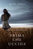 Prima Che Uccida (Un Mistero di Mackenzie White—Libro 1) Book Cover