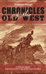The Chronicles Of The Old West - 4 Historical Books Exploring The Wild Past Of The American West Illustrated
