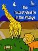 The Tallest Giraffe In Our Village
