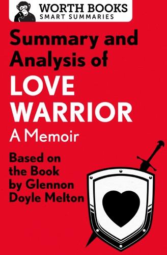 Worth Books - Summary and Analysis of Love Warrior: A Memoir