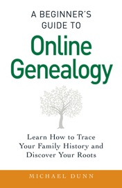 A BEGINNERS GUIDE TO ONLINE GENEALOGY