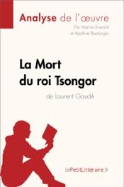 La Mort du roi Tsongor de Laurent Gaudé (Analyse de l'oeuvre)