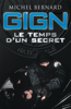 GIGN, le temps d'un secret - Michel Bernard