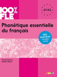 PHONéTIQUE ESSENTIELLE DU FRANçAIS NIV. A1 A2 - EBOOK
