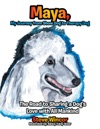 Maya My Journey From Show Dog To Therapy Dog
