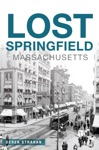 Lost Springfield Massachusetts