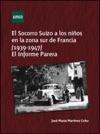 El Socorro Suizo A Los Nios En La Zona Sur De Francia 1939-1947 El Informe Parera