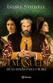 D. Manuel - Duas Irmãs para Um Rei Book Cover