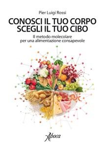 Conosci il tuo corpo, scegli il tuo cibo Book Cover