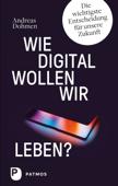 Wie digital wollen wir leben?