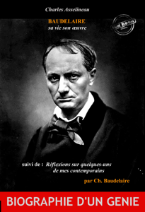 Baudelaire sa vie son œuvre par Ch. Asselineau, suivi de Réflexions sur quelques-uns de mes contemporains par Ch. Baudelaire (édition intégrale, revue et corrigée). Copertina del libro