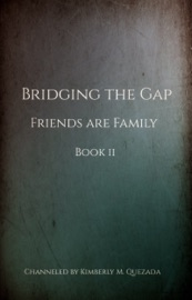 Bridging The Gap Friends Are Family Book 2