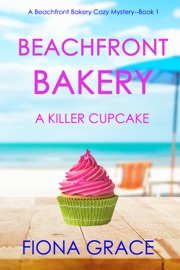 Beachfront Bakery: A Killer Cupcake (A Beachfront Bakery Cozy Mystery—Book 1) PDF Download