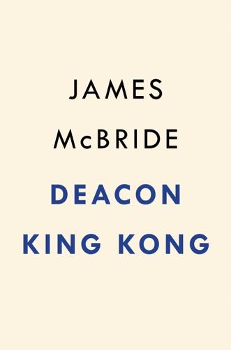 James McBride - Deacon King Kong