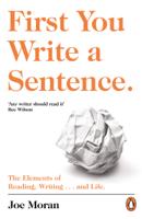 Joe Moran - First You Write a Sentence. artwork