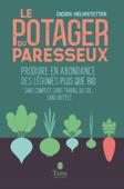 Le potager du paresseux - Produire en abondance des légumes bio en phénoculture, sans compost, sans travail du sol, sans buttes - nouvelle édition augmentée et illustrée