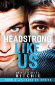 Headstrong Like Us