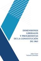 Dimensiones Liberales y Progresistas de la Constitución de 1963