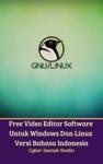 Free Video Editor Software Untuk Windows Dan Linux Versi Bahasa Indonesia