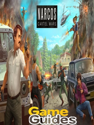 Narcos Cartel Wars Cheats Tips & Strategy Guide