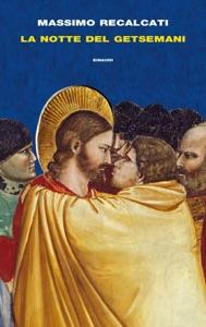 La notte del Getsemani da Massimo Recalcati