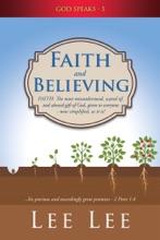 GOD SPEAKS - 5 FAITH AND BELIEVING