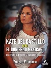 Kate del Castillo vs. el gobierno mexicano.