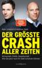 Der größte Crash aller Zeiten - Matthias Weik & Marc Friedrich