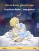 Dormi Bene, Piccolo Lupo – Suaviter Dormi, Lupe Parve (italiano – Latino)
