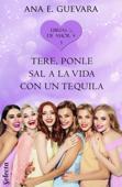 Tere... ¡Ponle sal a la vida con un tequila! (Ebrias de amor 3) Book Cover