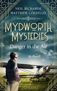 Mydworth Mysteries - Danger in the Air