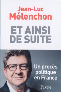 Et ainsi de suite Par Jean-Luc Mélenchon