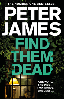 Peter James - Find Them Dead book