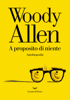 Woody Allen - A proposito di niente artwork