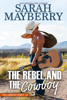 Sarah Mayberry - The Rebel and the Cowboy artwork