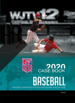2020 NFHS Baseball Case Book